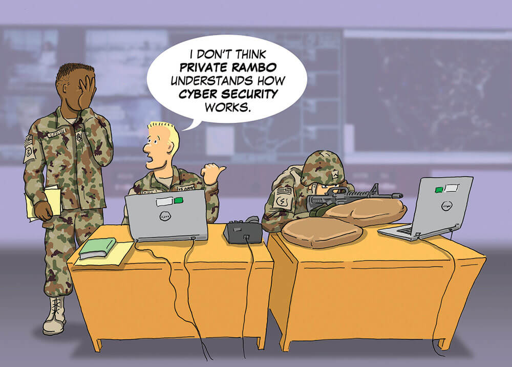 I dont think private rambo understands how cyber security works