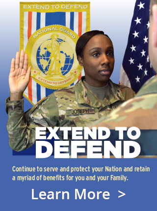 Extend to Defend Continue to serve and protect your Nation and retain a myriad of benefits for you and your Family including: