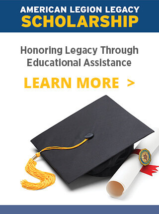 The American Legion Legacy Scholarship awards needs-based scholarships of up to $20,000 for undergraduate or post-graduate college education. The scholarship is designed to fill any financial gap that may exist after all federal and State grants and scholarships available to an eligible applicant have been utilized.