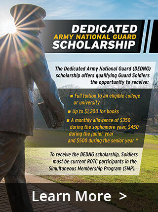 The Dedicated Army National Guard (DEDNG) scholarship offers qualifying Guard Soldiers the opportunity to receive benefits