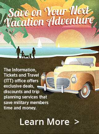 Save on Your Next Vacation Adventure Whether it's a quick trip to the zoo or a week in paradise, the Information, Tickets and Travel (ITT) office offers exclusive deals, discounts and trip planning services that save military members time and money.
