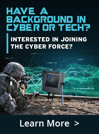 HAVE A BACKGROUND IN CYBER OR Tech? Enter the newest domain of warfare with the Army National Guard's growing cyber force. Cyber Soldiers are on the front lines of the digital domain.