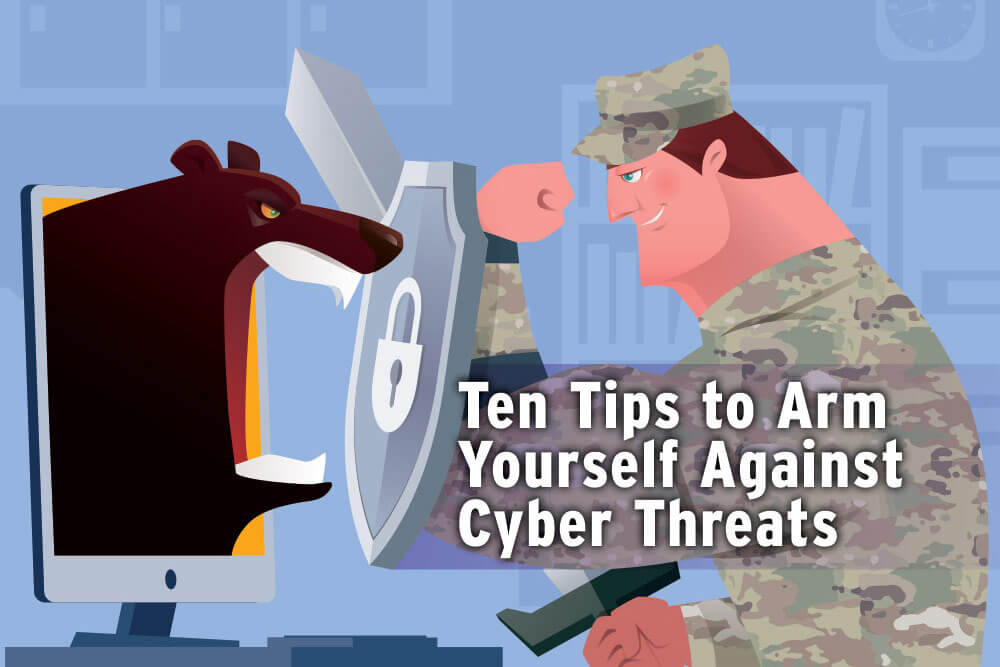 Ten Tips to Arm Yourself Against Cyber Threats thumbnail image