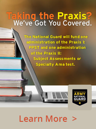 Soldiers pursing their teaching license or certification may be required by their State to complete and pass the Praxis Series.